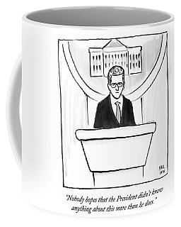 Nobody Hopes That The President Didn't Know Coffee Mug