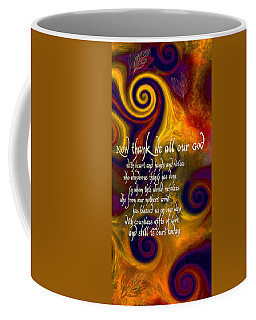 Now Thank We All Our God Coffee Mug by Chuck Mountain