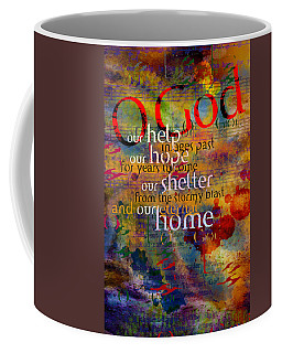 O God Our Help Coffee Mug by Chuck Mountain