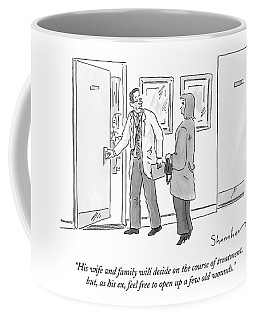 His Wife And Family Will Decide On The Course Coffee Mug