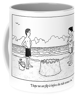 I Hope We Can Flip It Before The Tide Comes In Coffee Mug