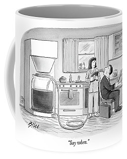 Say When Coffee Mug