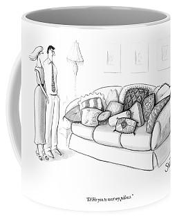 I'd Like You To Meet My Pillows Coffee Mug