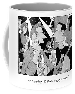It's Been So Long - It's Like I'm Only Gay Coffee Mug