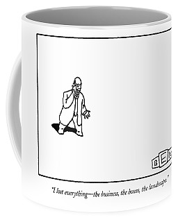 I Lost Everything - The Business Coffee Mug