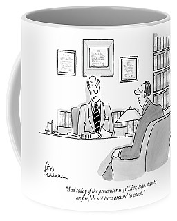 And Today If The Prosecutor Says 'liar Coffee Mug