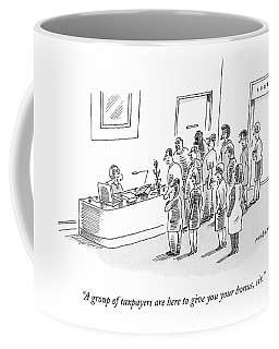 A Group Of Taxpayers Are Here To Give Coffee Mug