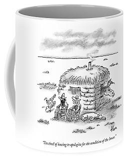 I'm Tired Of Having To Apologize Coffee Mug