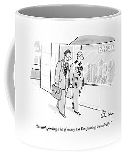 I'm Still Spending A Lot Of Money Coffee Mug