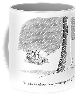 Sorry, Doll, But, Yak-wise, This Is As Good Coffee Mug