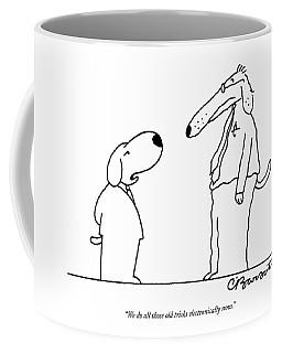 We Do All Those Old Tricks Electronically Now Coffee Mug