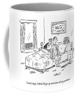 I Can't Sleep. I Think I'll Get Up And Solve All Coffee Mug