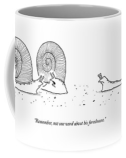 Remember, Not One Word About His Foreclosure Coffee Mug