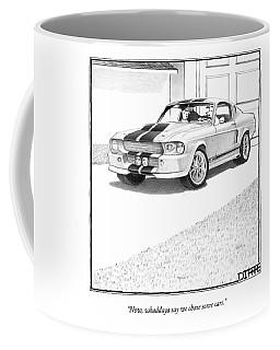Now, Whaddaya Say We Chase Some Cars Coffee Mug