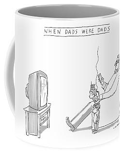 When Dads Were Dads Coffee Mug