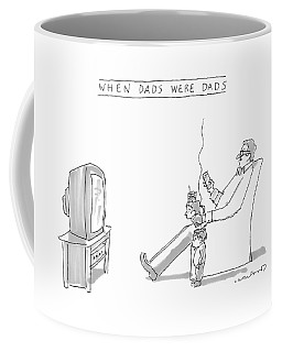 When Dads Were Dads Coffee Mug