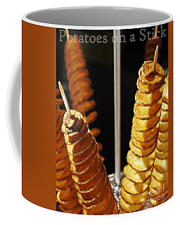 Coffee Mug featuring the photograph Potatoes On A Stick by Lilliana Mendez