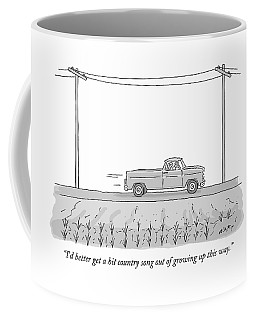 I'd Better Get A Hit Country Song Out Of Growing Coffee Mug