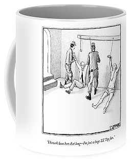 I Haven't Been Here That Long - I'm Just A Huge Coffee Mug