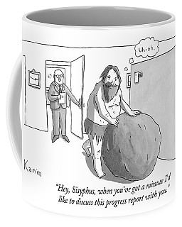 Hey, Sisyphus, When You've Got A Minute I'd Like Coffee Mug