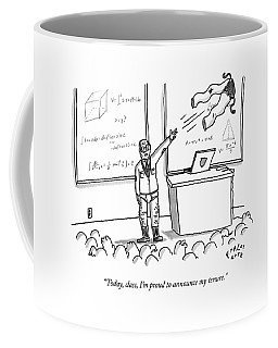 Today, Class, I'm Proud To Announce My Tenure Coffee Mug