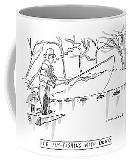 Ice Fly-fishing With Doug Coffee Mug