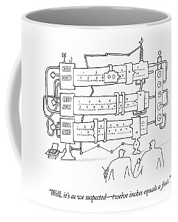 Well, It's As We Suspected - Twelve Inches Equals Coffee Mug
