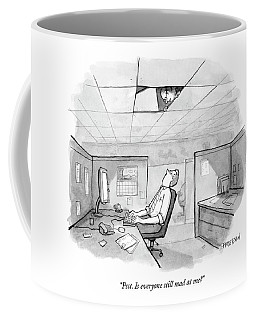 Psst. Is Everyone Still Mad At Me? Coffee Mug
