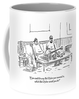 If You Could Be Any Bob Dylan Coffee Mug