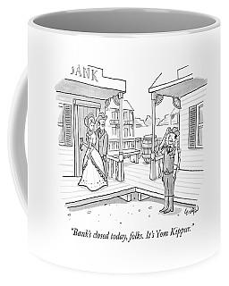Bank's Closed Today Coffee Mug
