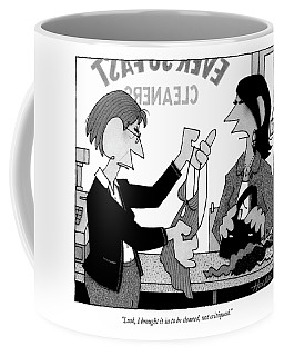 Look, I Brought It In To Be Cleaned Coffee Mug