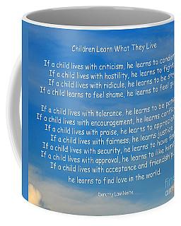 33- Children Learn What They Live Coffee Mug by Joseph Keane