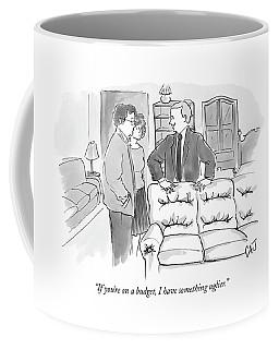 If You're On A Budget Coffee Mug
