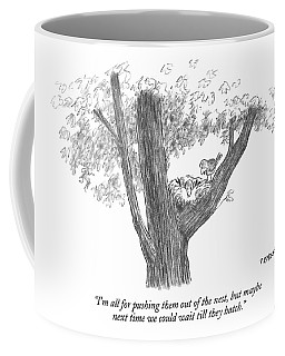 I'm All For Pushing Them Out Of The Nest Coffee Mug
