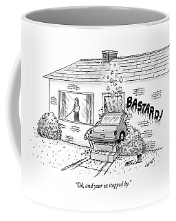 Oh, And Your Ex Stopped By Coffee Mug