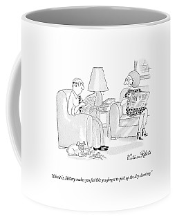 Admit It, Hillary Makes You Feel Like You Forgot Coffee Mug
