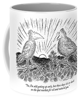 Yes, I'm Still Getting Up Early, But These Days Coffee Mug
