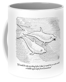 If I Could Do Only One Thing Before I Died Coffee Mug