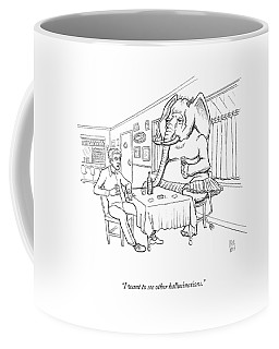 I Want To See Other Hallucinations Coffee Mug
