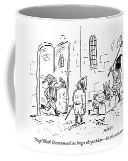 Stop! Wait! Government's No Longer The Problem - Coffee Mug