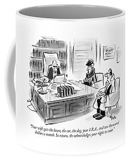 Your Wife Gets The House Coffee Mug