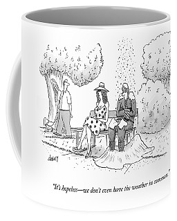 It's Hopeless - We Don't Even Have The Weather Coffee Mug