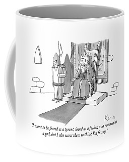 I Want To Be Feared As A Tyrant Coffee Mug