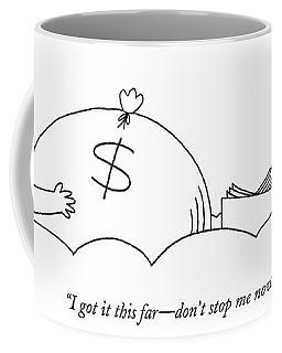 I Got It This Far - Don't Stop Me Now Coffee Mug