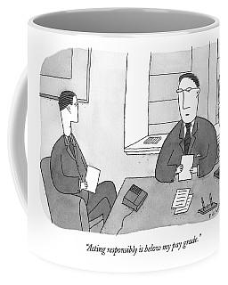 Acting Responsibly Is Below My Pay Grade Coffee Mug