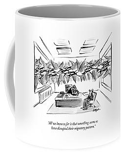 All We Know So Far Is That Something Seems Coffee Mug