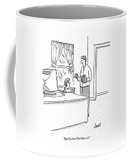 Quality Time? Do I Have To? Coffee Mug