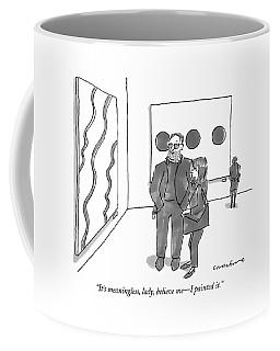 It's Meaningless Coffee Mug