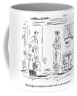 Don't Judge Me Until You've Walked A Mile Coffee Mug