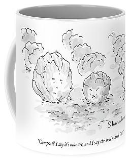 Compost? I Say It's Manure Coffee Mug